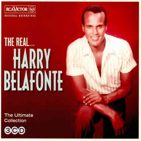 The Real... Harry Belafonte: The Ultimate Collection